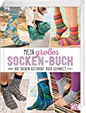 Mein großes Socken-Buch: 100 Socken gestrickt oder gehäkelt