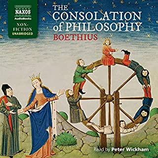 The Consolation of Philosophy                   By:                                                                                                                                 Anicius Manlius Severinus Boethius                               Narrated by:                                                                                                                                 Peter Wickham                      Length: 4 hrs and 50 mins     Not rated yet     Overall 0.0