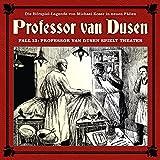 Professor van Dusen: Die neuen Fälle - Fall 13: Professor van Dusen spielt Theater