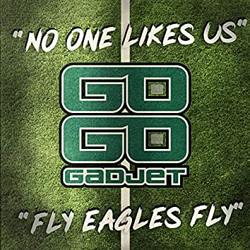 No One Likes Us / Fly Eagles Fly