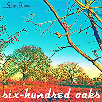 Six Hundred Oaks