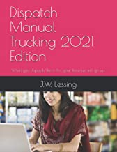 Dispatch Manual Trucking 2021 Edition: When you Dispatch like a Pro, your Revenue will go up.