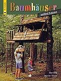 Baumhäuser selbst bauen (HolzWerken)