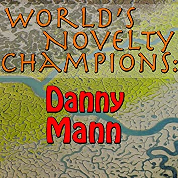 World's Novelty Champions: Danny Mann