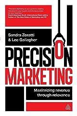 Precision Marketing: Maximizing Revenue Through Relevance ペーパーバック