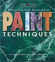 Mastering Fine Decorative Paint Techniques