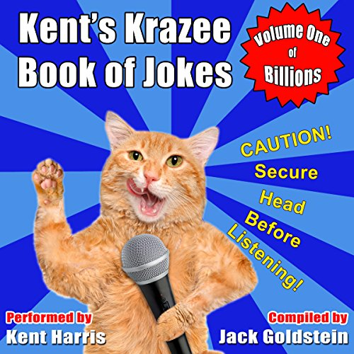Kent's Krazee Book of Jokes: Volume 1                   By:                                                                                                                                 Jack Goldstein                               Narrated by:                                                                                                                                 Kent Harris                      Length: 1 hr and 21 mins     Not rated yet     Overall 0.0