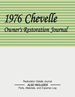 1976 CHEVELLE - Owner's Restoration Journal - Parts and Expense Log: Document the progress of your car's restoration. Keep...