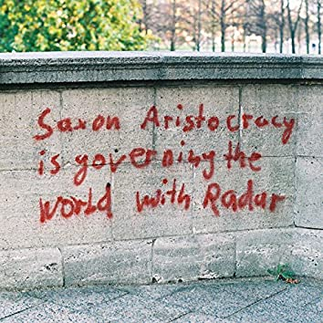 Saxon Aristocracy Is Governing The World with Radar