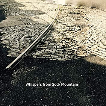 Whispers from Sock Mountain