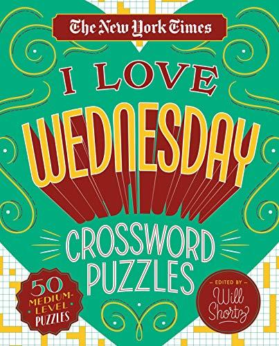 The New York Times I Love Wednesday Crossword Puzzles: 50 Medium-Level Puzzles