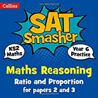 Year 6 Maths Reasoning - Ratio and Proportion for papers 2 and 3: For the 2020 Tests (Collins KS2 SATs Smashers)