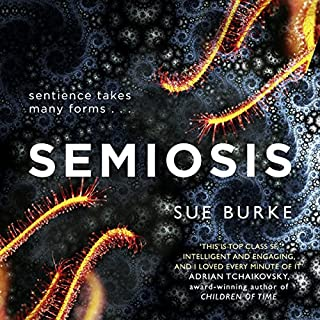Semiosis                   By:                                                                                                                                 Sue Burke                               Narrated by:                                                                                                                                 Caitlin Davies,                                                                                        Daniel Thomas May                      Length: 14 hrs and 46 mins     49 ratings     Overall 4.3