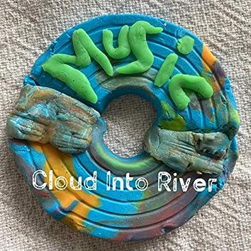 Cloud into River