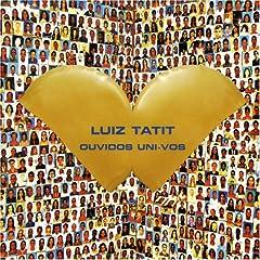 Luiz Tatit - Ouvidos Uni-vos