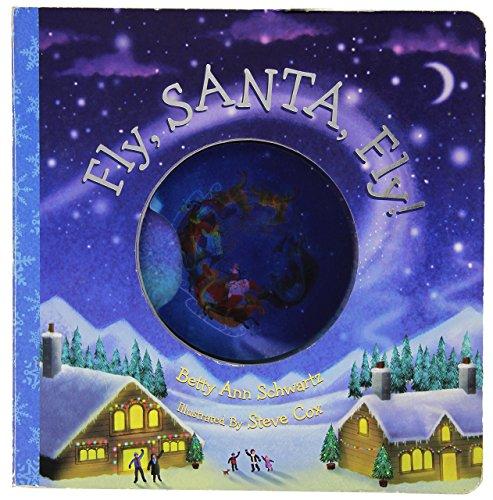 Fly, Santa, Fly! by Betty Ann Schwartz (7-Nov-2009) Board book