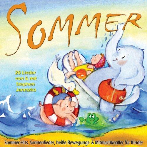 Sommer - Sommer-Hits, Sonnenlieder, heiße Bewegungs- & Mitmachknaller für Kinder