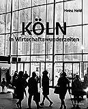 Köln in Wirtschaftswunderzeiten (Taschenbuch)