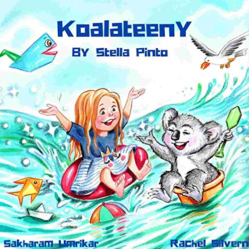 Koalateeny: Rhyming children's bedtime Book About how to enjoy delightful adventures out of what you have around you, values of activities with the family and environment care.