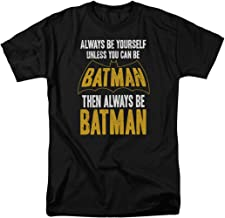 Best be always yourself unless you can be batman Reviews