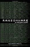 Ransomware - an Hacker's Story...