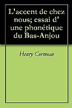 L'accent de chez nous; essai d'une phonétique du Bas-Anjou (French Edition)