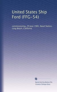 United States Ship Ford (FFG-54): commissioning, 29 June 1985, Naval Station, Long Beach, California