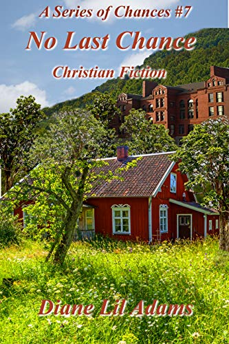 No Last Chance: Christian Fiction (A Series of Chances Book 7) by [Diane Lil Adams]