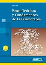 Bases teóricas y Fundamentos De La Fisioterapia (Incluye versión digital)