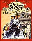 Sissi Tome 2 - Le destin