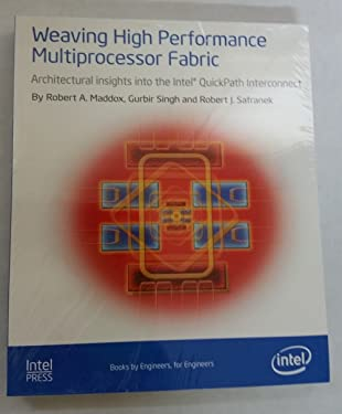 Weaving High Performance Multiprocessor Fabric: Architectural Insights to the Intel QuickPath Interconnect