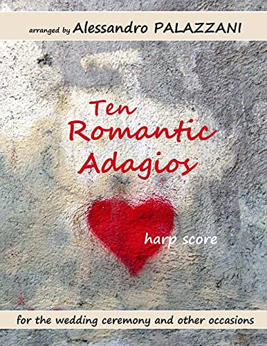 Ten Romantic Adagios harp score: for the wedding ceremony and other occasions