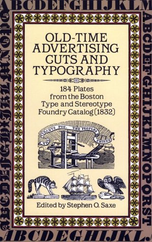 Old Time Advertising Cuts and Typography: 184 Plates from the Boston Type and Stereotype Foundry Catalog: 184 Plates from the Boston Type and ... Catalogue (1832) (Dover Pictorial Archives)