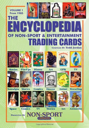 Compare Textbook Prices for The Encyclopedia of Non-Sport & Entertainment Trading Cards Volume 1: 1985-2006  ISBN 9780979465109 by Jordan, Todd