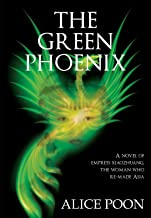 The Green Phoenix: A Novel of the Woman Who Re-Made Asia, Empress Xiaozhuang (English Edition)