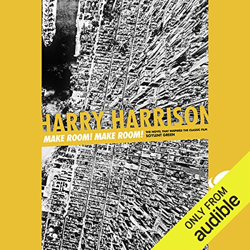 Make Room! Make Room!                    By:                                                                                                                                 Harry Harrison                               Narrated by:                                                                                                                                 Eric Michael Summerer                      Length: 8 hrs and 20 mins     27 ratings     Overall 4.0