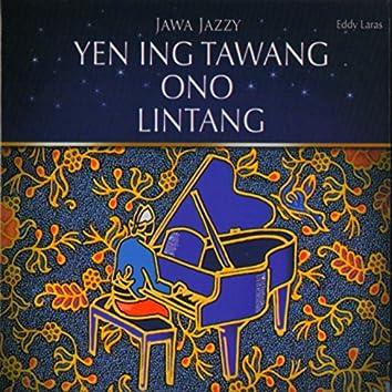 Jawa Jazzy (Yen Ing Tawang Ono Lintang)