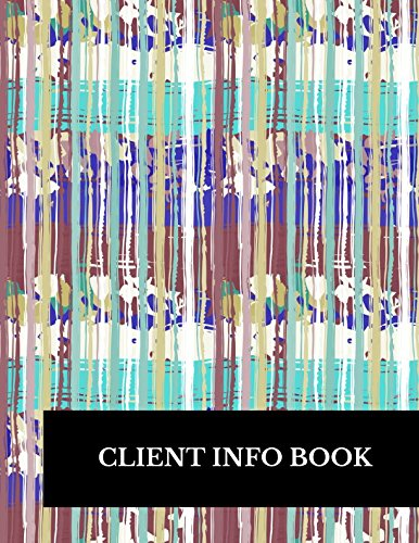 Client Info Book: Large 8.5 Inches By 11 Client Profile Log Book Including Address Details And Appointment