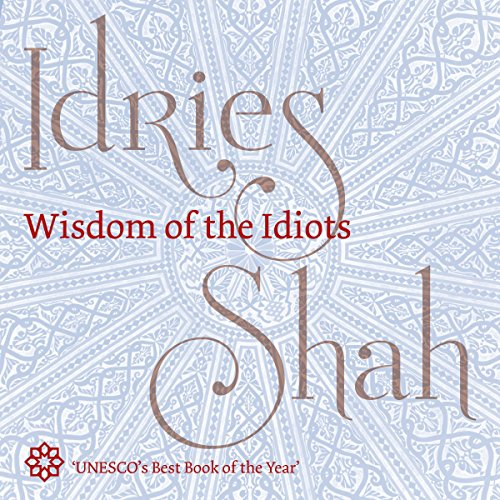Wisdom of the Idiots audiobook cover art