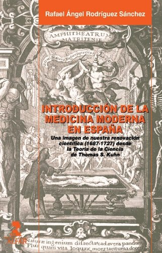 LA INTRODUCCIÓN DE LA MEDICINA MODERNA EN ESPAÑA eBook: Rodriguez Sanchez, Rafael Angel : Amazon.es: Tienda Kindle