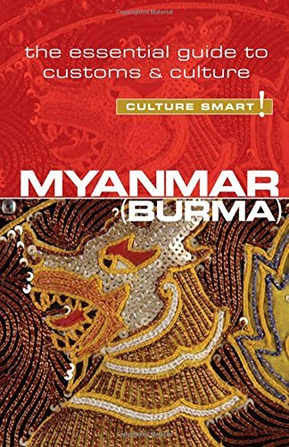 Myanmar (Burma) - Culture Smart!: The Essential Guide to Customs & Culture by Kyi Kyi May (2015-06-18)