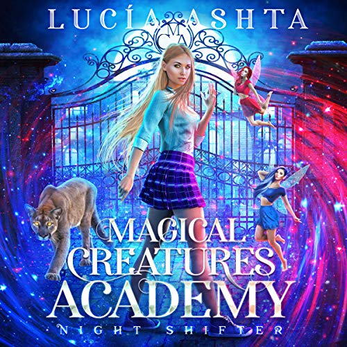 Magical Creatures Academy 1: Night Shifter                   Auteur(s):                                                                                                                                 Lucia Ashta                               Narrateur(s):                                                                                                                                 Kate Marcin                      Durée: 5 h et 28 min     Pas de évaluations     Au global 0,0