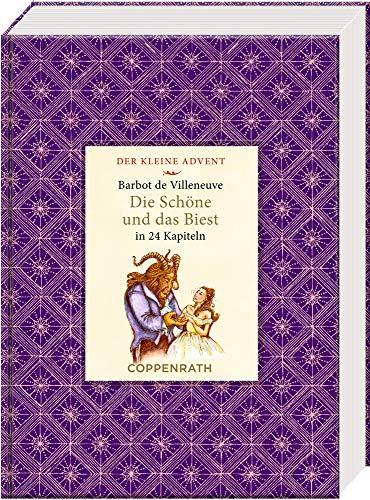 Kleine Klassiker - Der kleine Advent - Die Schöne und das Biest: in 24 Kapiteln