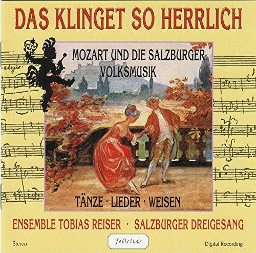 Das Klinget So Herrlich - Mozart & die Salzburger