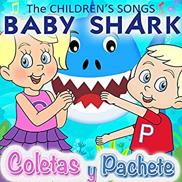 The Children's Songs with Coletas Y Pachete - Baby Shark
