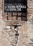 La Segunda República y la Guerra Civil (El Libro Universitario - Manuales)