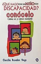 ¿Qué hago con un niño con discapacidad? Conócelo: Cómo es y cómo cuidarlo (Spanish Edition)
