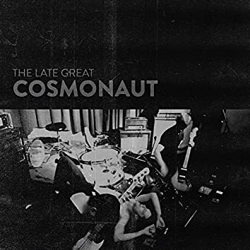 The Late Great Cosmonaut
