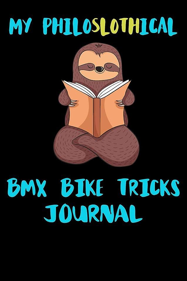 裏切る塩プールMy Philoslothical Bmx Bike Tricks Journal: Blank Lined Notebook Journal Gift Idea For (Lazy) Sloth Spirit Animal Lovers