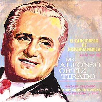 El Cancionero de Hispanoamérica en la Voz del Dr. Alfonso Ortiz Tirado
